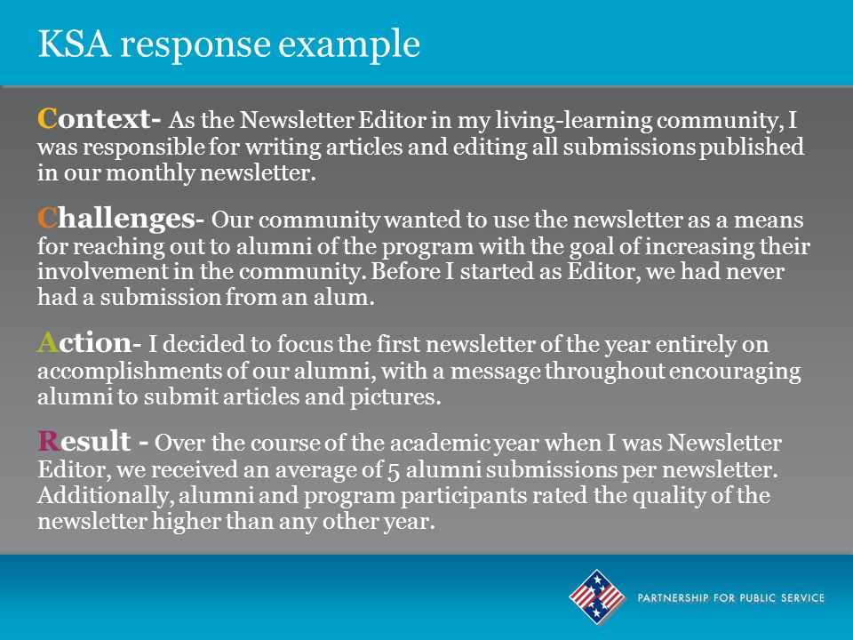 KSA response example Context- As the Newsletter Editor in my living-learning community, I was responsible for writing articles and editing all submissions published in our monthly newsletter.