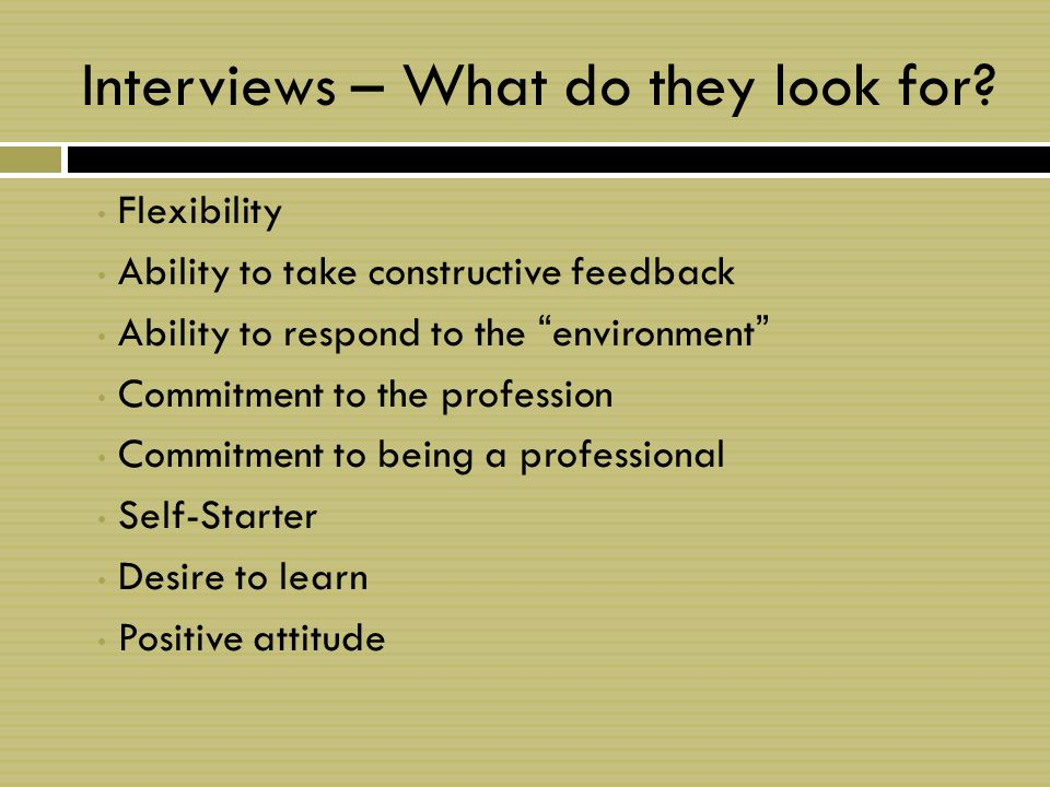 Interviews – What do they look for.