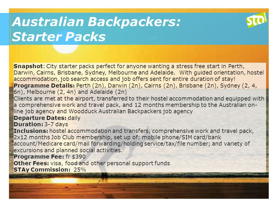 Australian Backpackers: Starter Packs Snapshot: City starter packs perfect for anyone wanting a stress free start in Perth, Darwin, Cairns, Brisbane, Sydney, Melbourne and Adelaide.