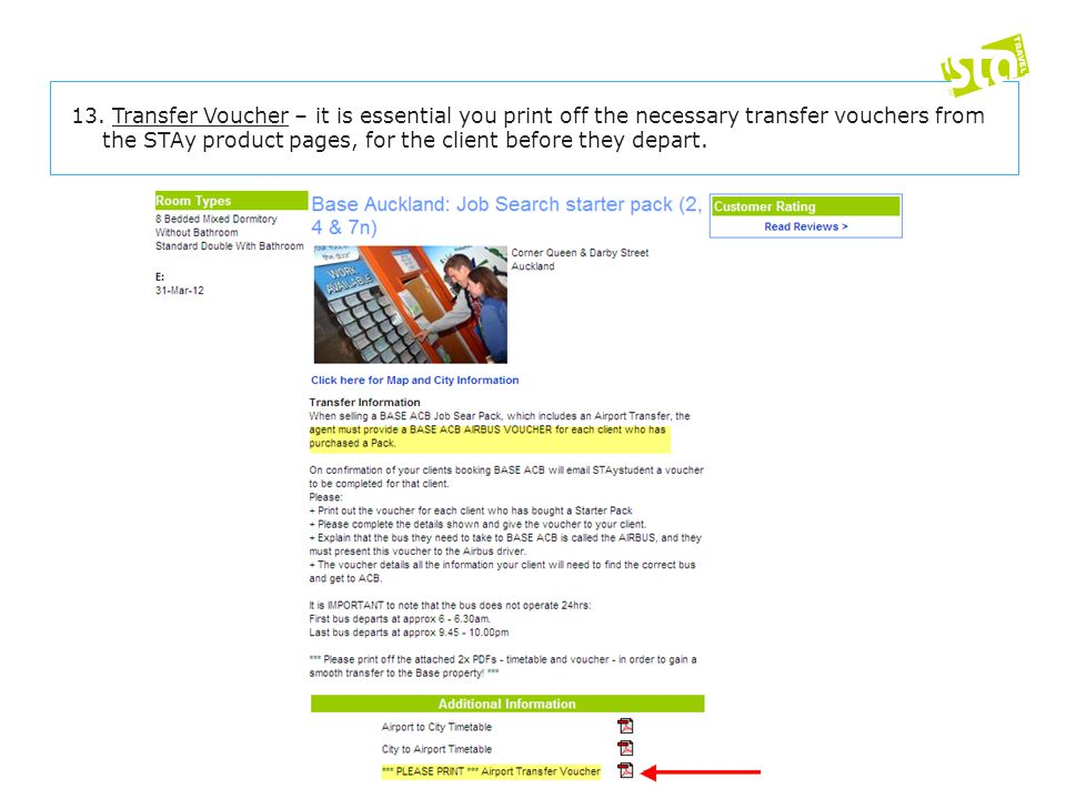 13. Transfer Voucher – it is essential you print off the necessary transfer vouchers from the STAy product pages, for the client before they depart.
