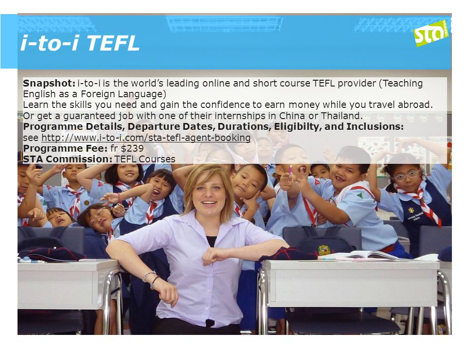i-to-i TEFL Snapshot: i-to-i is the world's leading online and short course TEFL provider (Teaching English as a Foreign Language) Learn the skills you need and gain the confidence to earn money while you travel abroad.