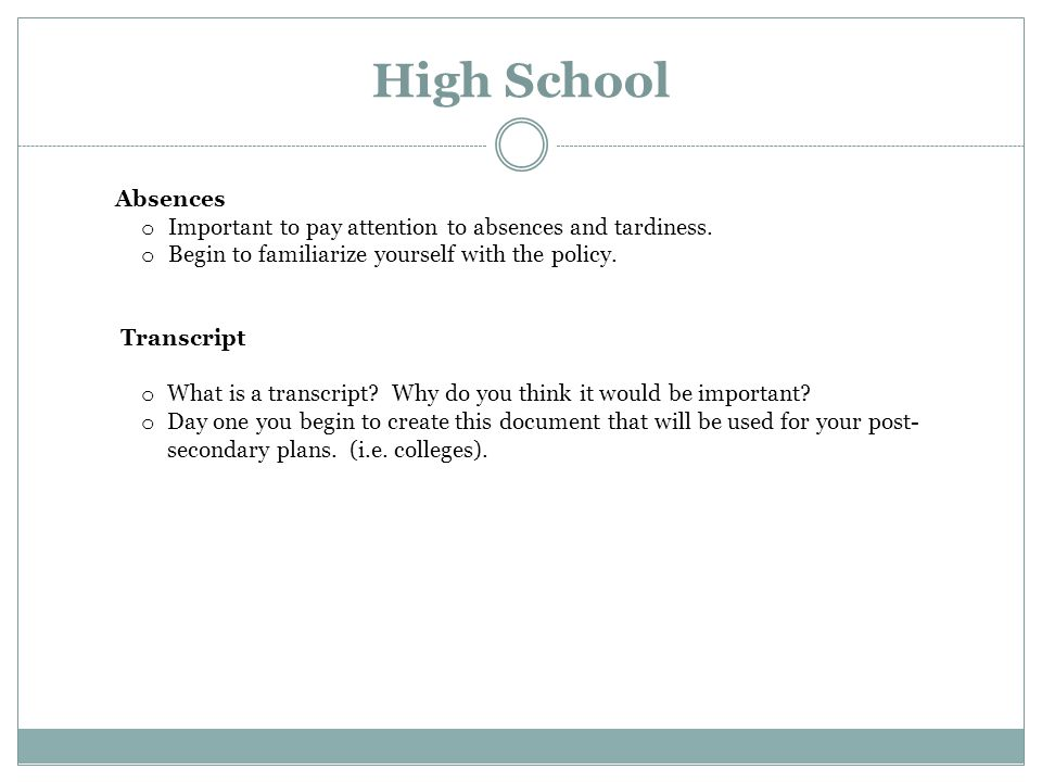 High School Absences o Important to pay attention to absences and tardiness.