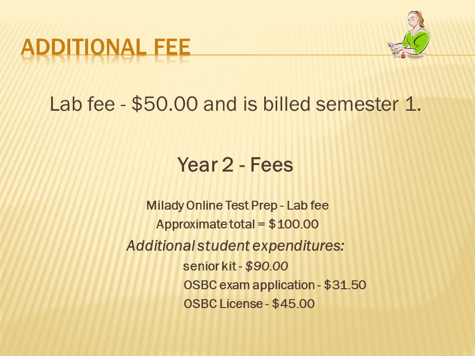 Lab fee - $50.00 and is billed semester 1.