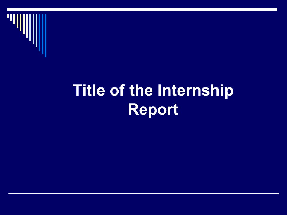 Title of the Internship Report