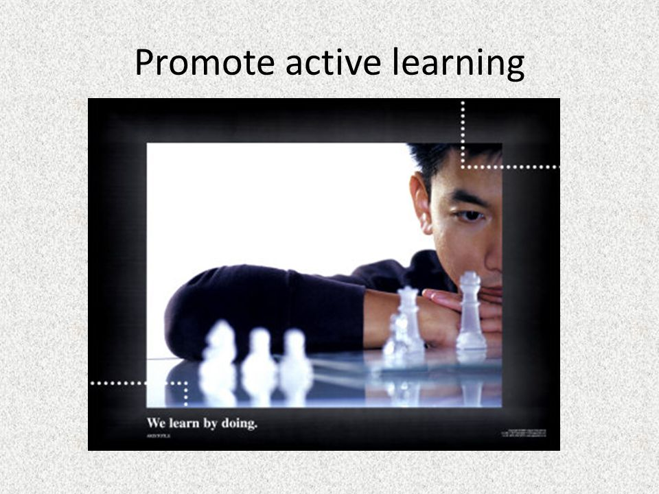 Promote active learning