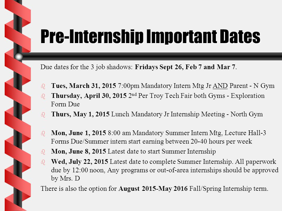 Pre-Internship Important Dates Due dates for the 3 job shadows: Fridays Sept 26, Feb 7 and Mar 7.