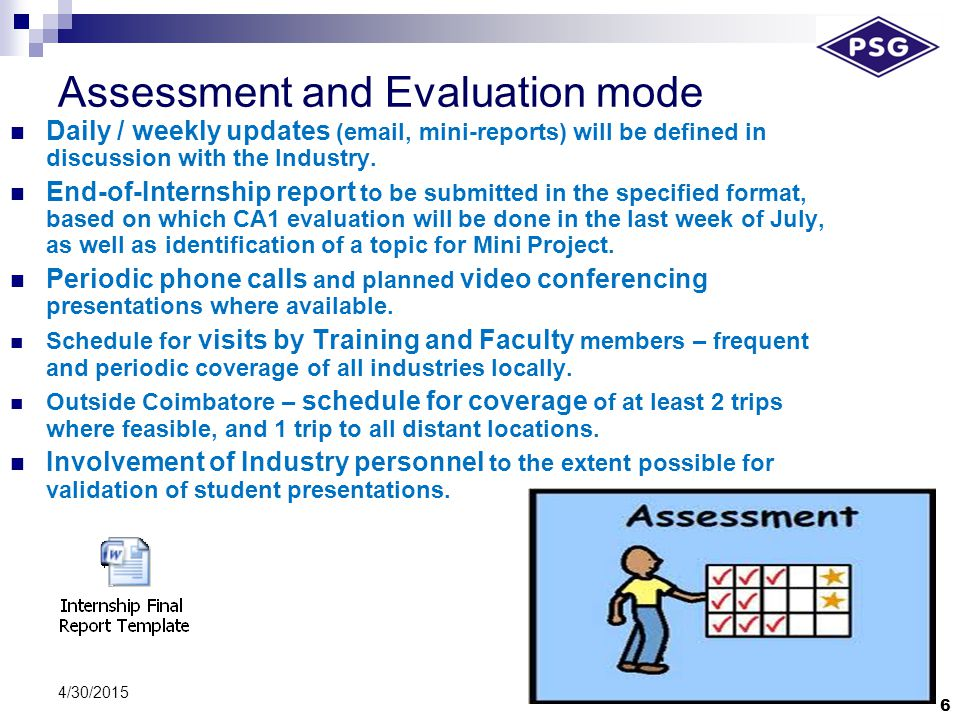 Assessment and Evaluation mode 6 4/30/2015 Daily / weekly updates (email, mini-reports) will be defined in discussion with the Industry.