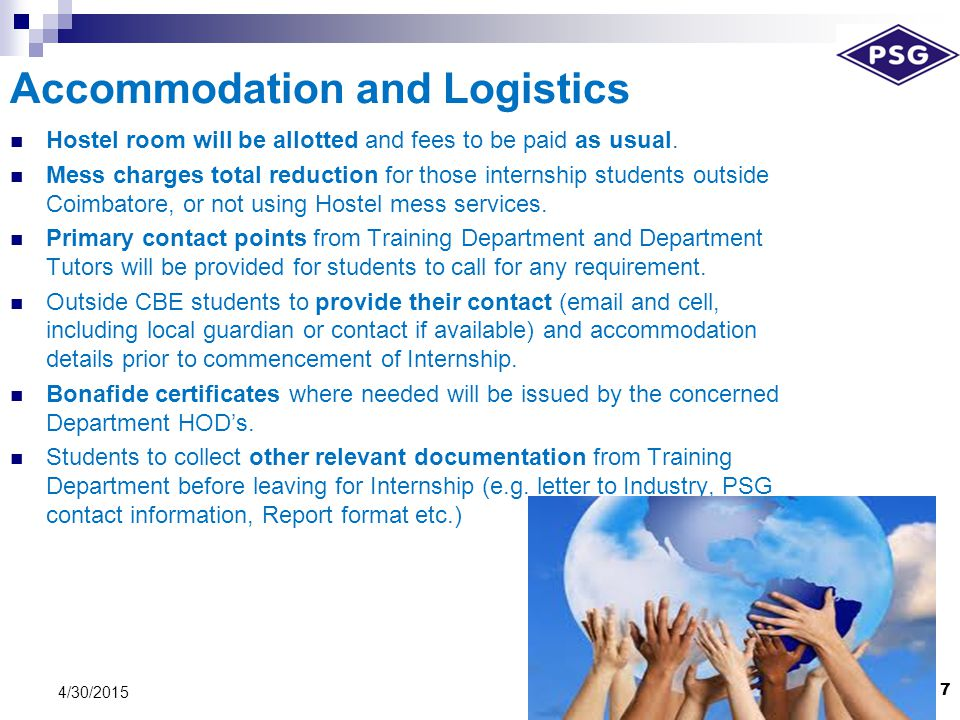 Accommodation and Logistics 7 4/30/2015 Hostel room will be allotted and fees to be paid as usual.