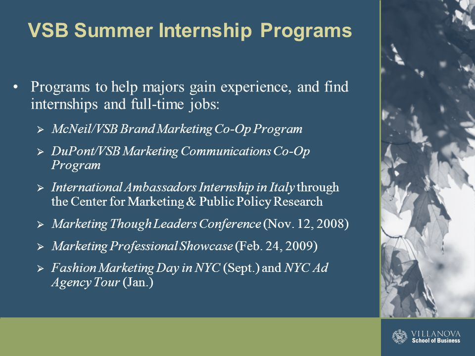 VSB Summer Internship Programs Programs to help majors gain experience, and find internships and full-time jobs:  McNeil/VSB Brand Marketing Co-Op Pr