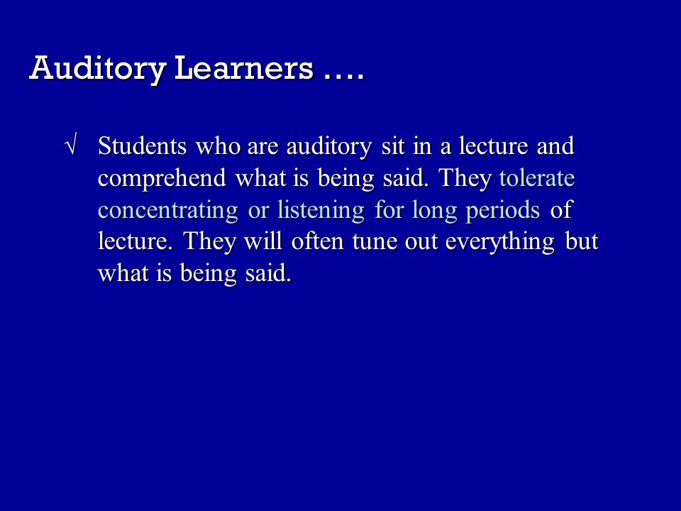 Auditory Learners ….