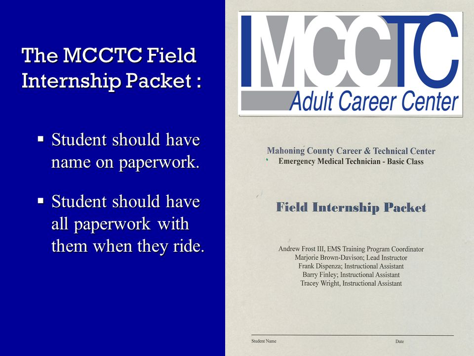The MCCTC Field Internship Packet :  Student should have name on paperwork.