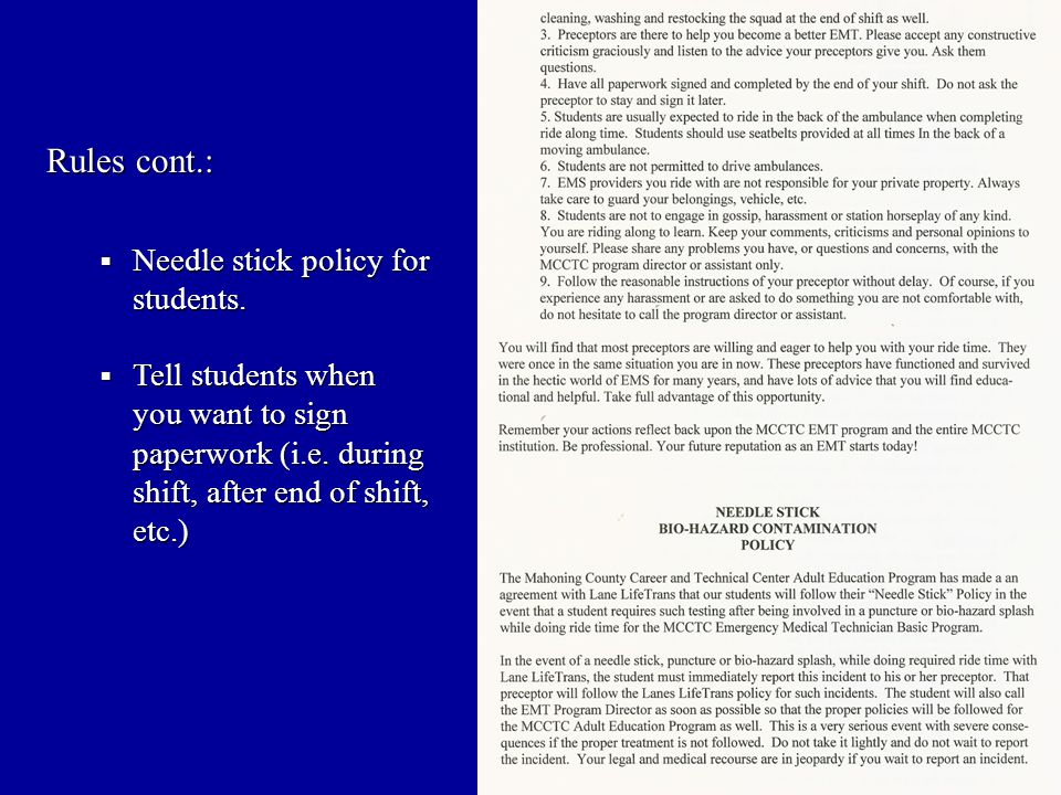Rules cont.:  Needle stick policy for students.