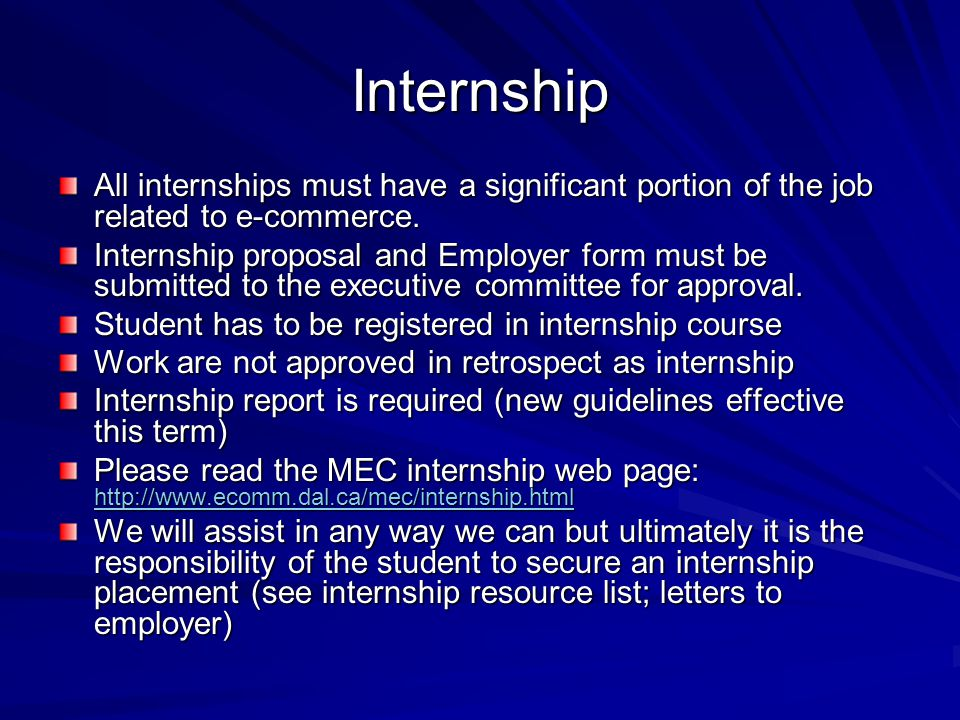 Internship All internships must have a significant portion of the job related to e-commerce.