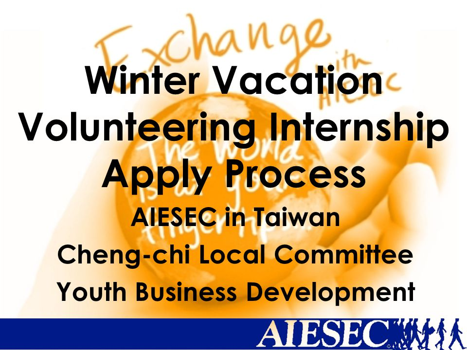 Winter Vacation Volunteering Internship Apply Process AIESEC in Taiwan Cheng-chi Local Committee Youth Business Development