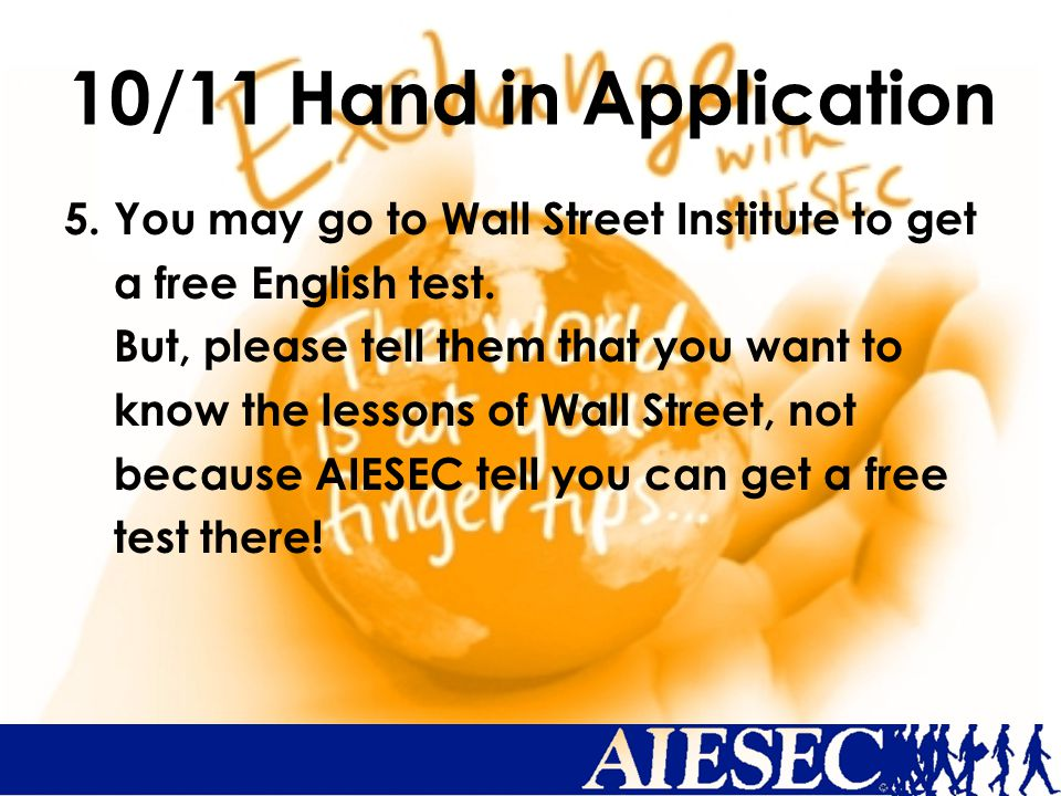 5. You may go to Wall Street Institute to get a free English test.