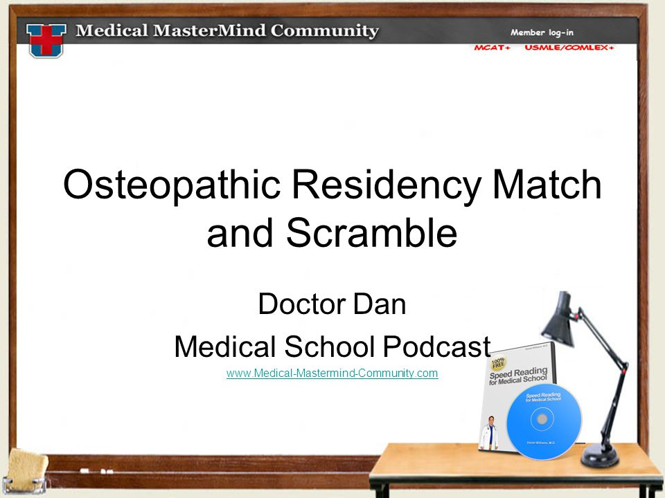 Osteopathic Residency Match and Scramble Doctor Dan Medical School Podcast www.Medical-Mastermind-Community.com