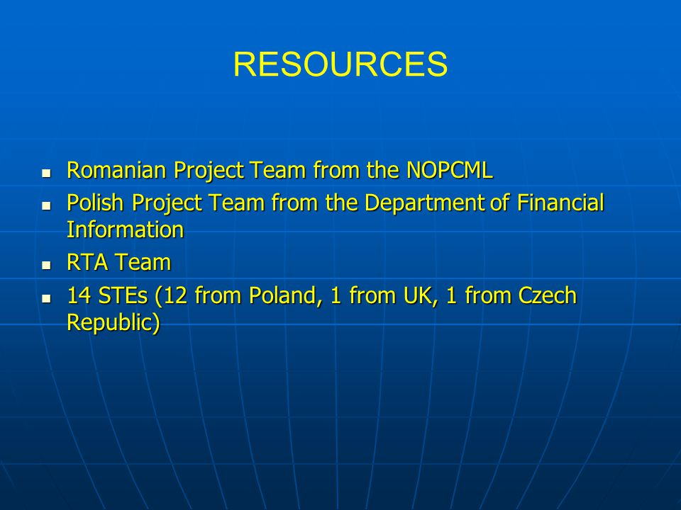 RESOURCES Romanian Project Team from the NOPCML Romanian Project Team from the NOPCML Polish Project Team from the Department of Financial Information