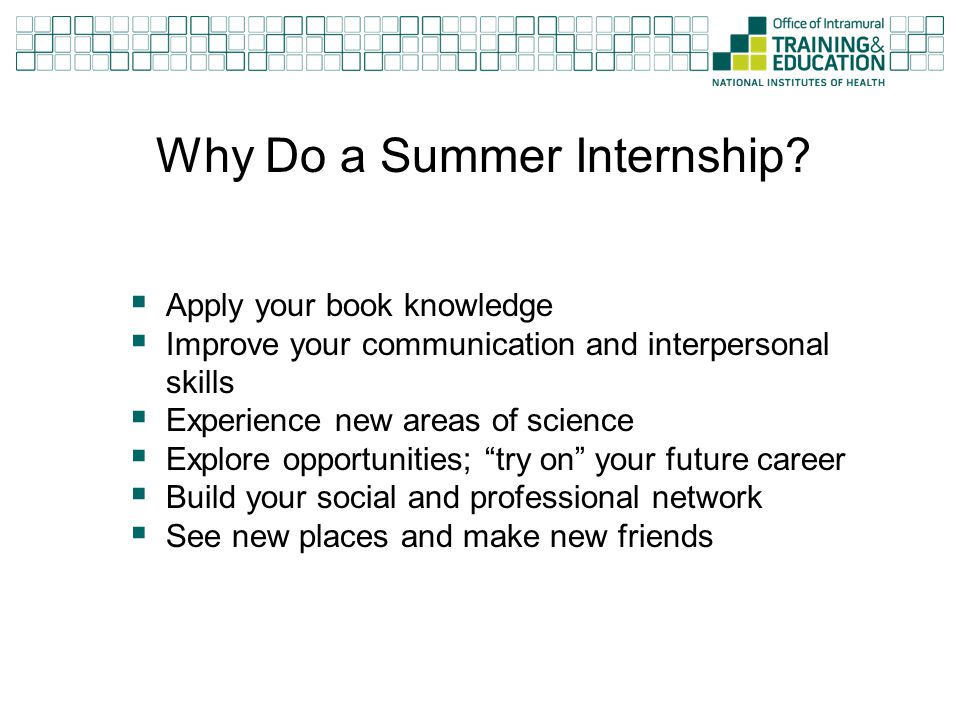 """ Apply your book knowledge  Improve your communication and interpersonal skills  Experience new areas of science  Explore opportunities; """"try on"""""""