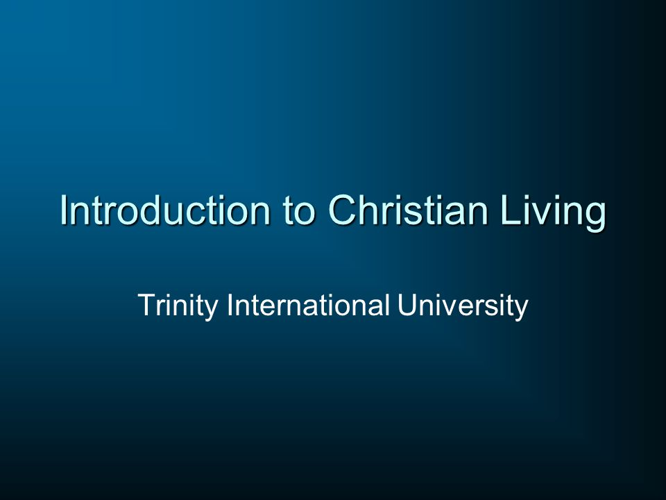 Introduction to Christian Living Trinity International University
