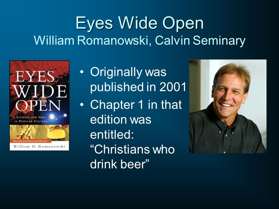 "Eyes Wide Open Eyes Wide Open William Romanowski, Calvin Seminary Originally was published in 2001 Chapter 1 in that edition was entitled: ""Christians"