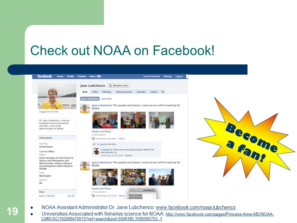 Check out NOAA on Facebook. NOAA Assistant Administrator Dr.