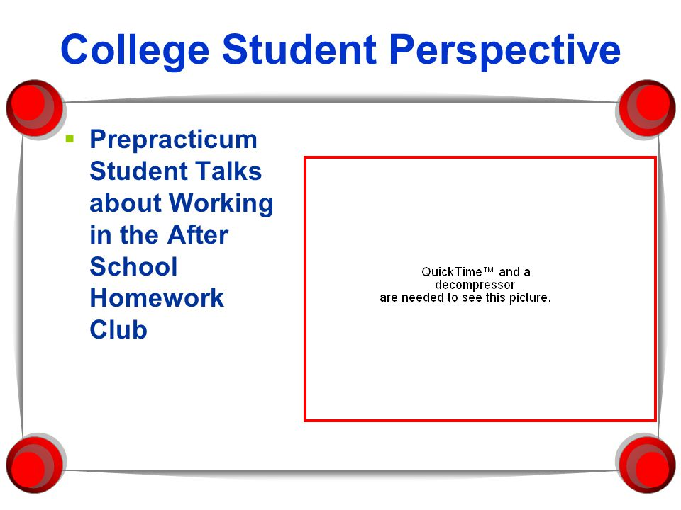 College Student Perspective  Prepracticum Student Talks about Working in the After School Homework Club