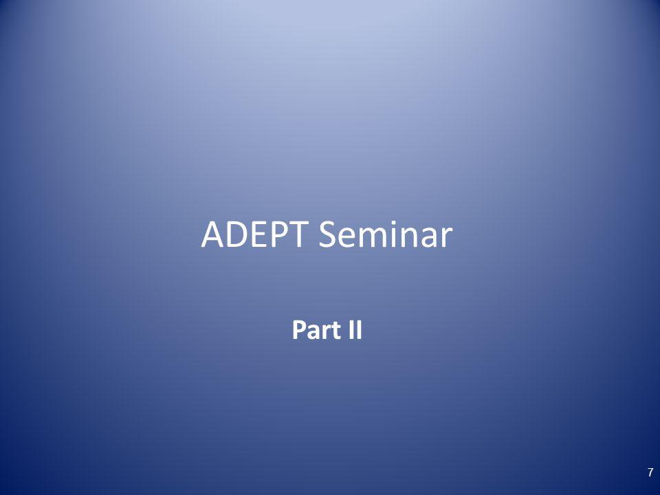 ADEPT Seminar Part II 7