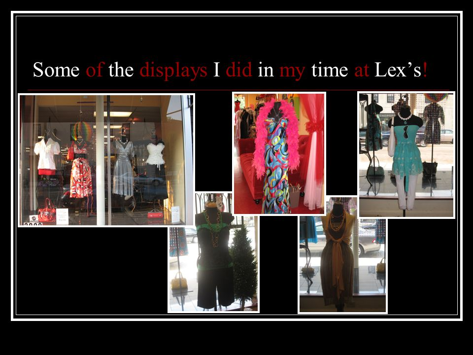 Some of the displays I did in my time at Lex's!