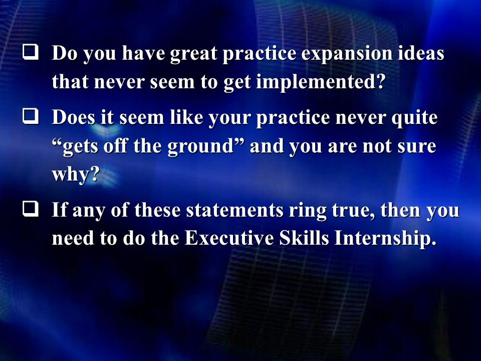 Do you have great practice expansion ideas that never seem to get implemented.