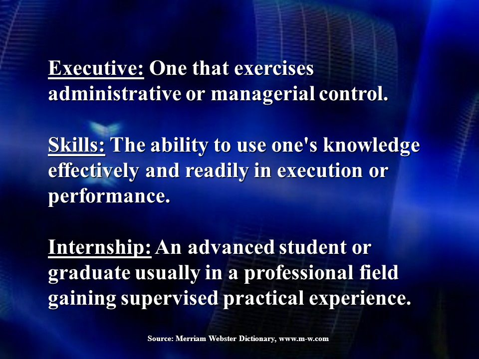 Executive: One that exercises administrative or managerial control.