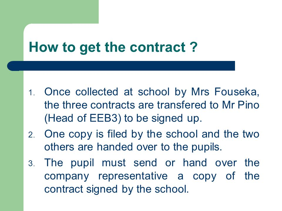 How to get the contract . 1.
