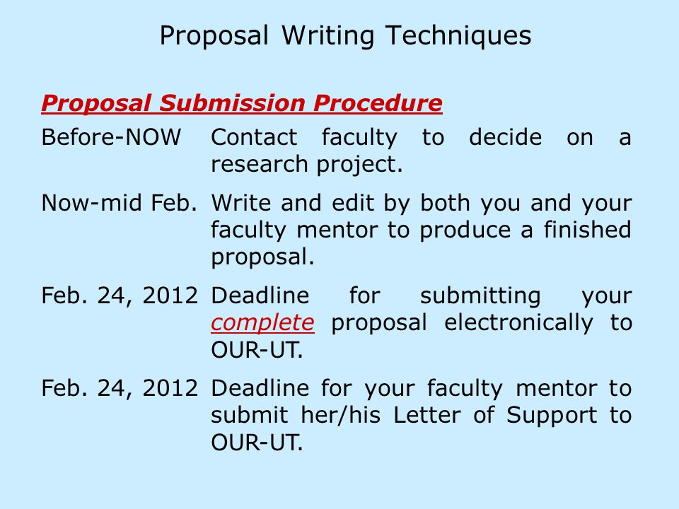Proposal Writing Techniques Before-NOW Contact faculty to decide on a research project.