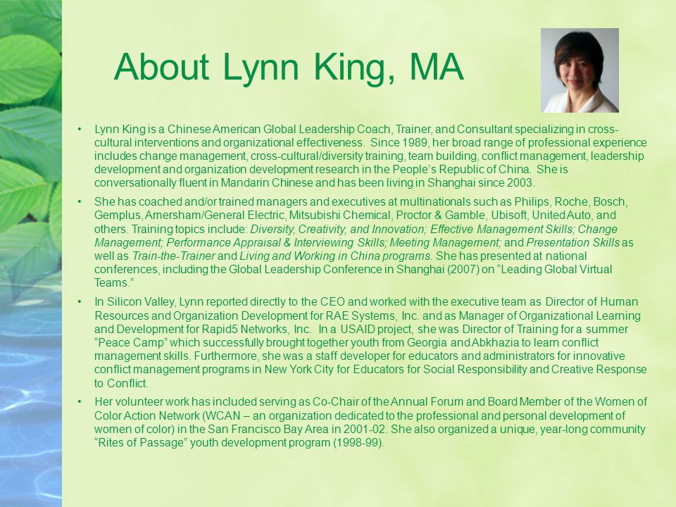 Lynn King is a Chinese American Global Leadership Coach, Trainer, and Consultant specializing in cross- cultural interventions and organizational effe