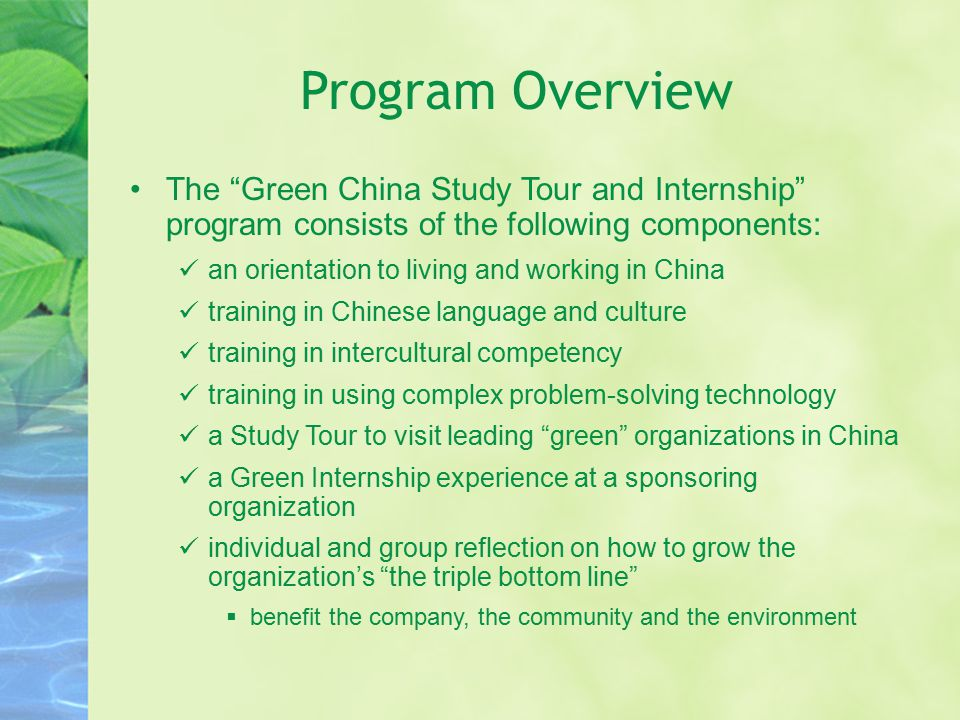 """Program Overview The """"Green China Study Tour and Internship"""" program consists of the following components: an orientation to living and working in Chi"""