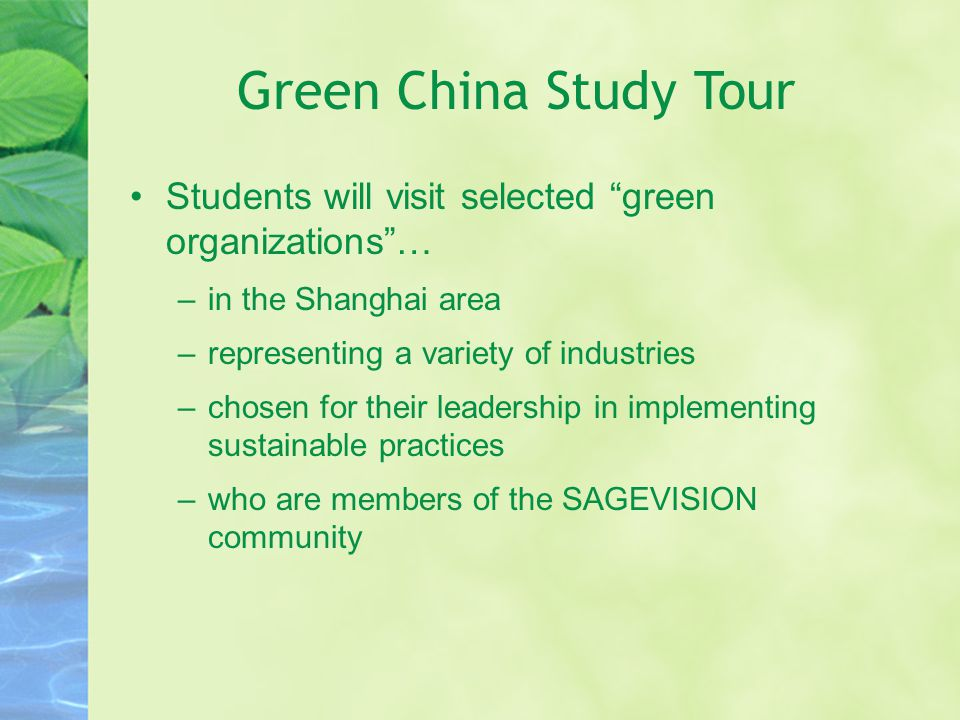 """Green China Study Tour Students will visit selected """"green organizations""""… –in the Shanghai area –representing a variety of industries –chosen for the"""