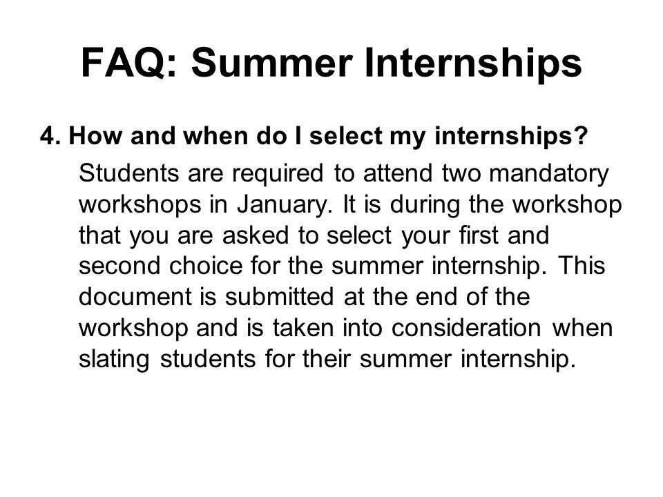 FAQ: Summer Internships 4. How and when do I select my internships.