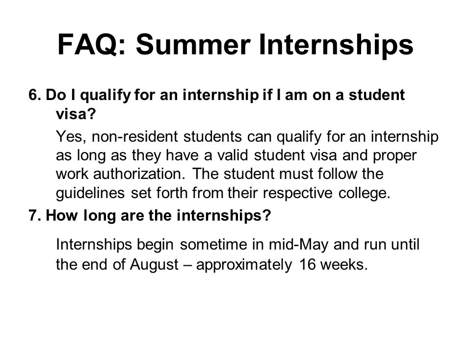 FAQ: Summer Internships 6. Do I qualify for an internship if I am on a student visa.