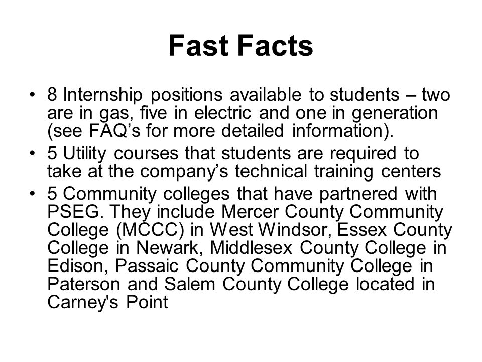 Fast Facts 8 Internship positions available to students – two are in gas, five in electric and one in generation (see FAQ's for more detailed information).