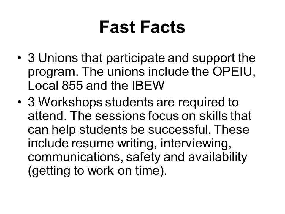 Fast Facts 3 Unions that participate and support the program.
