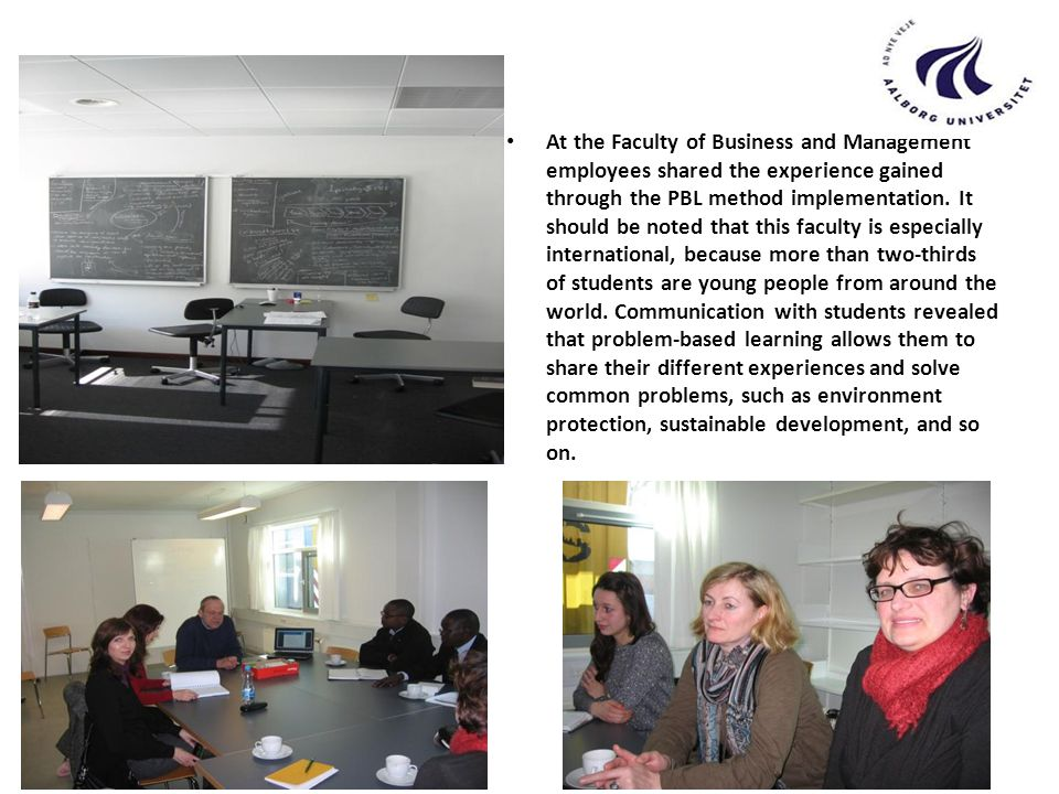 At the Faculty of Business and Management employees shared the experience gained through the PBL method implementation. It should be noted that this f