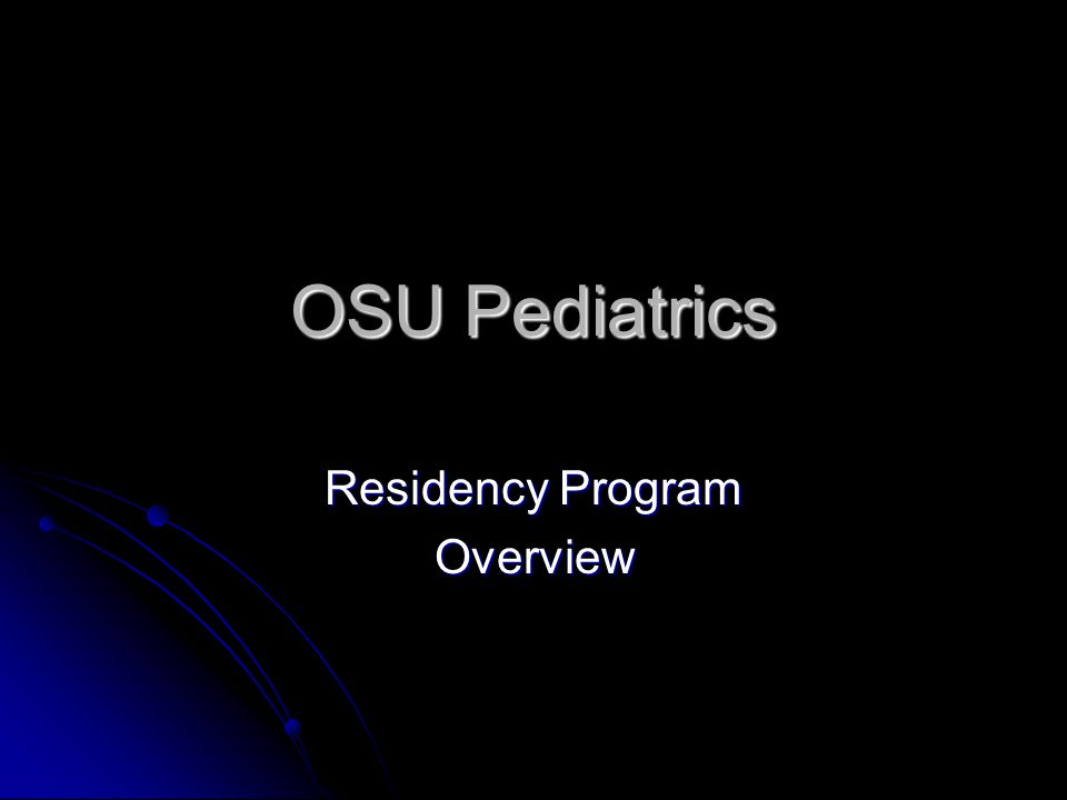 OSU Pediatrics Residency Program Overview