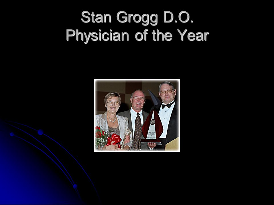 Stan Grogg D.O. Physician of the Year