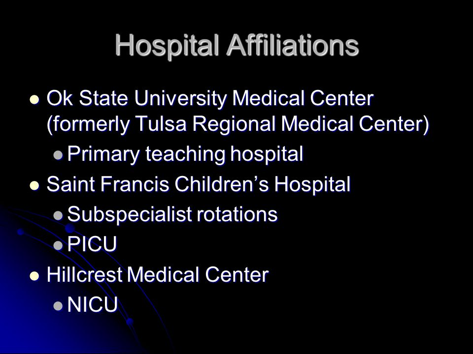 Hospital Affiliations Ok State University Medical Center (formerly Tulsa Regional Medical Center) Ok State University Medical Center (formerly Tulsa R