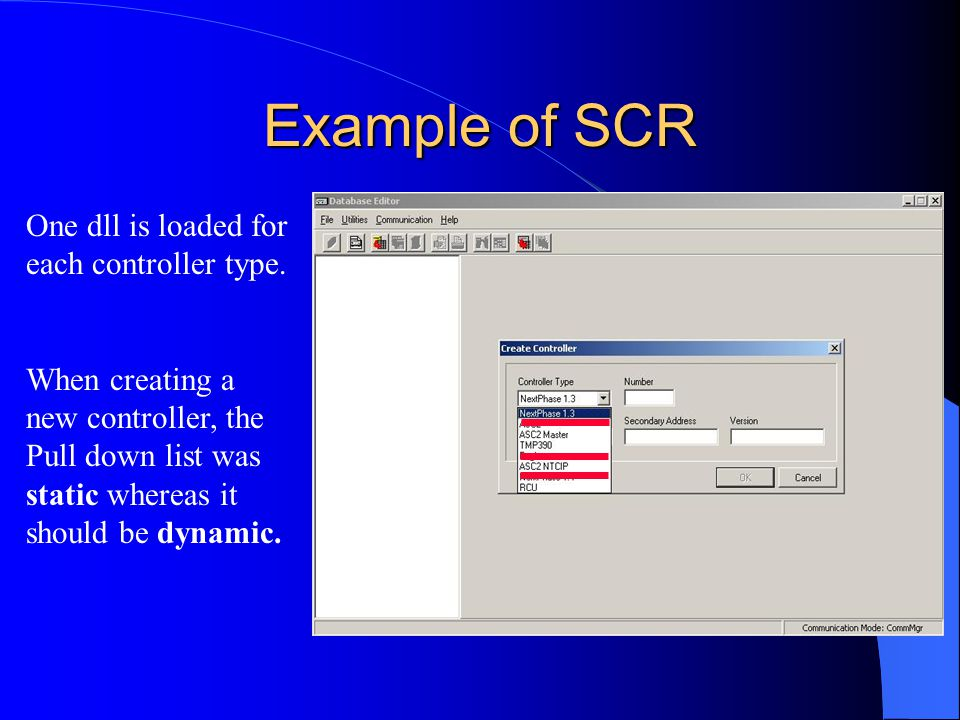 Example of SCR One dll is loaded for each controller type.