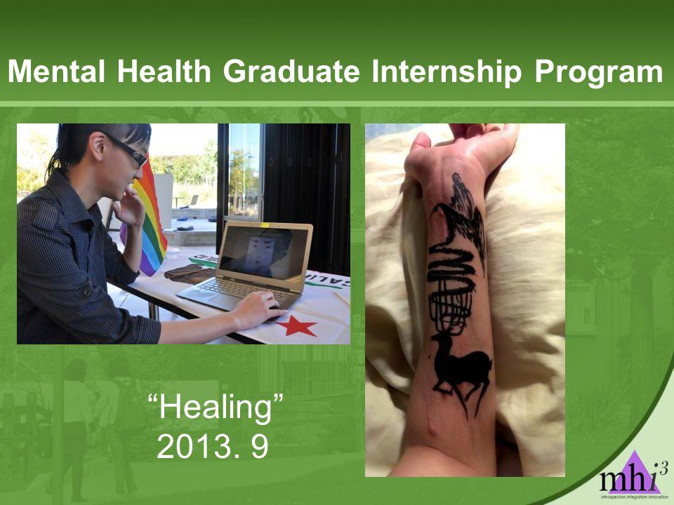 Healing 2013. 9 Mental Health Graduate Internship Program