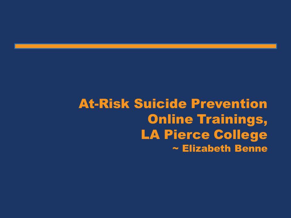 At-Risk Suicide Prevention Online Trainings, LA Pierce College ~ Elizabeth Benne