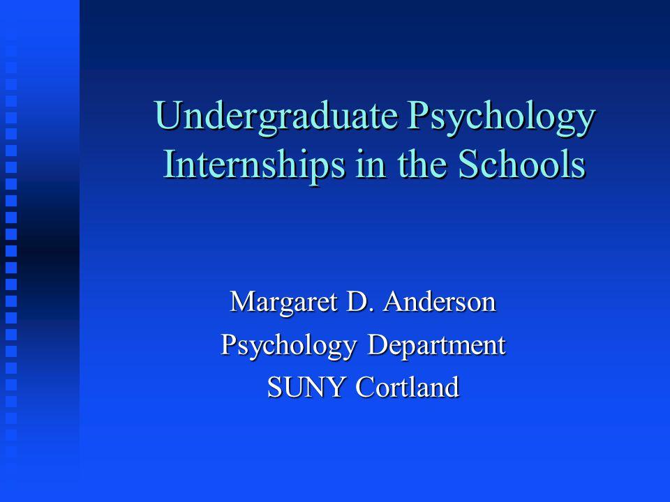 Undergraduate Psychology Internships in the Schools Margaret D.