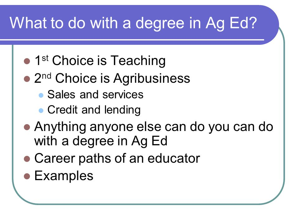 What to do with a degree in Ag Ed.