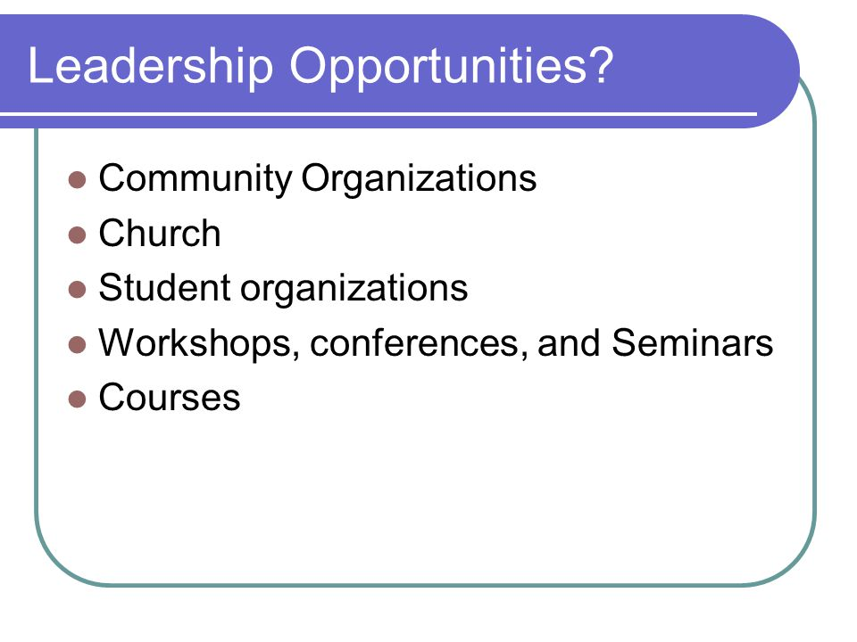Leadership Opportunities.