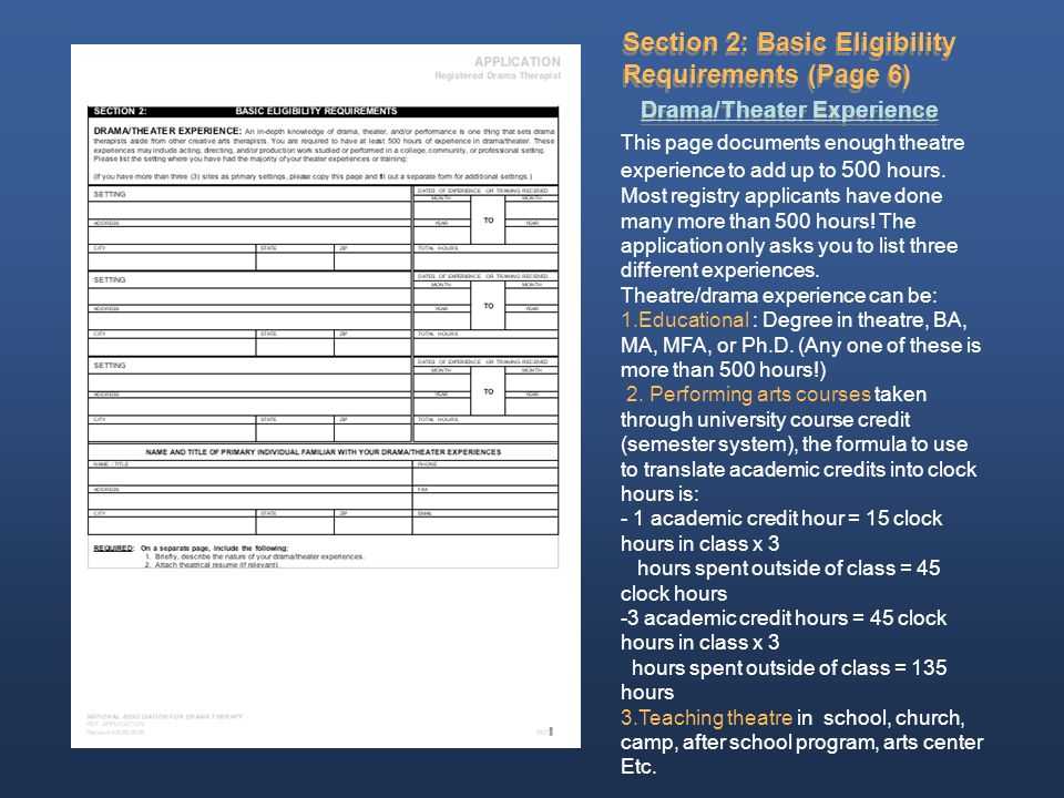 Section 2: Basic Eligibility Requirements (Page 6) Drama/Theater Experience This page documents enough theatre experience to add up to 500 hours.